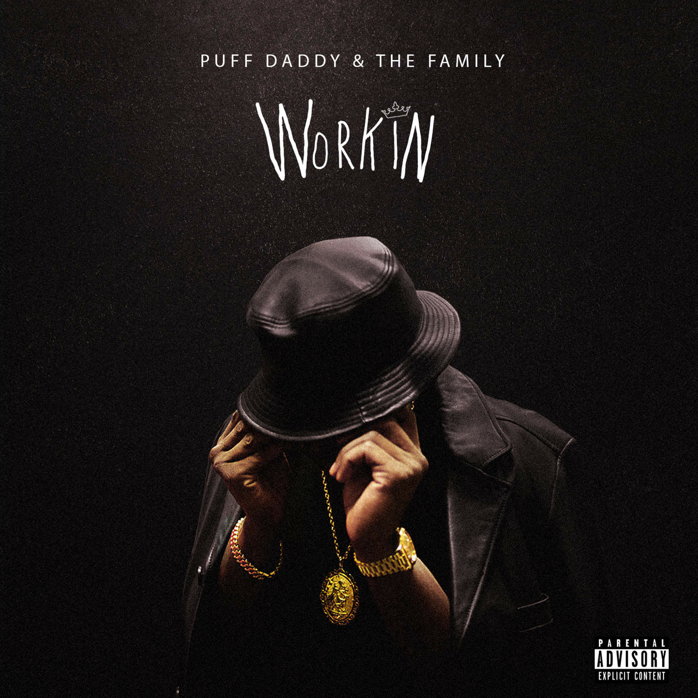 Puff Daddy & The Family – Workin (Prod  by KeY Wane, Hit-Boy